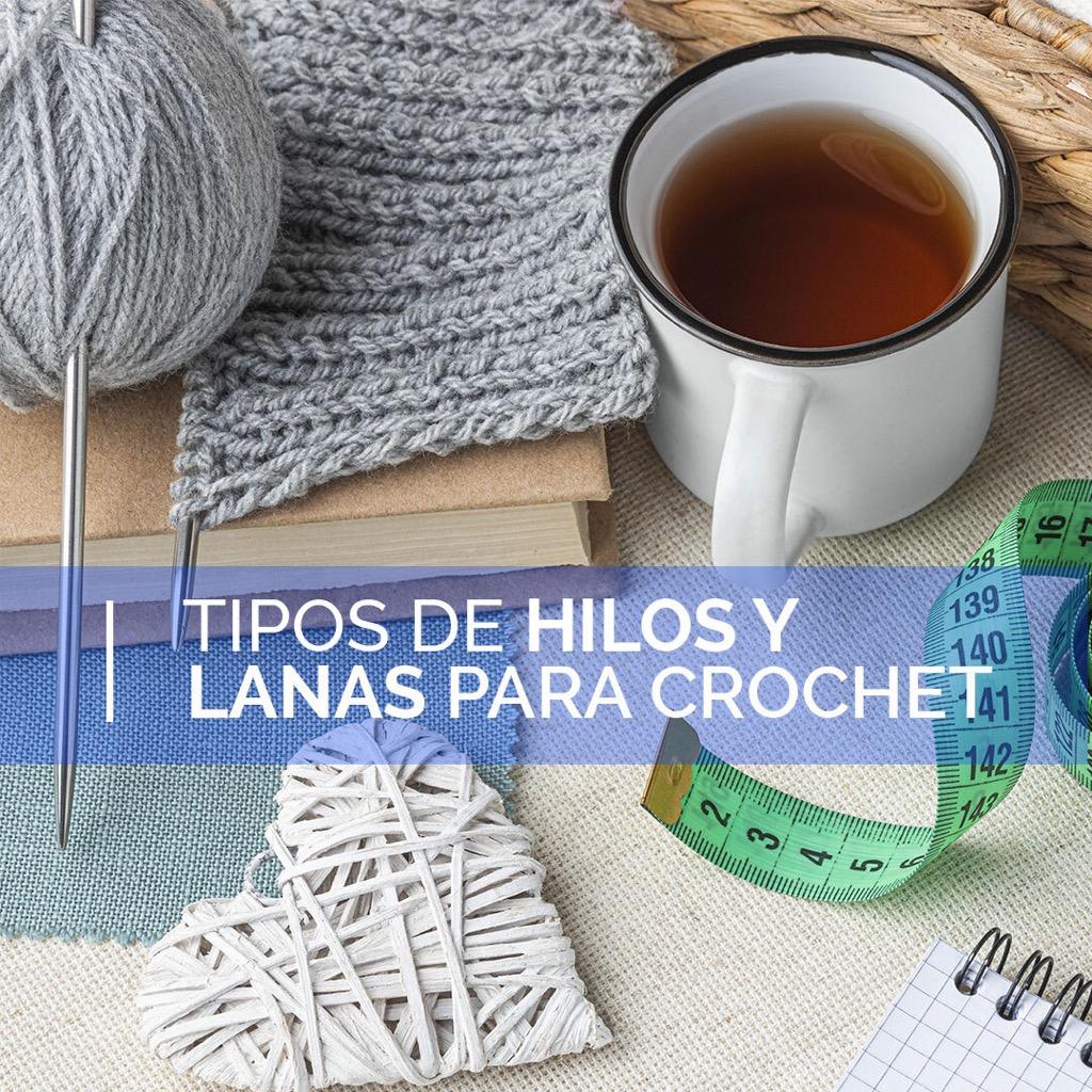 6 tipos de hilos y lanas para crochet
