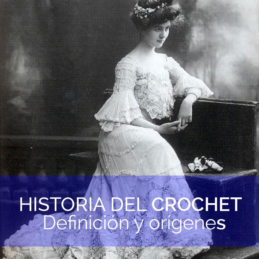 Historia del crochet: Definición y orígenes (2021)